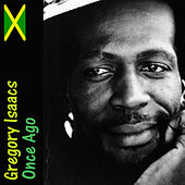 Play & Download Once Ago by Gregory Isaacs | Napster