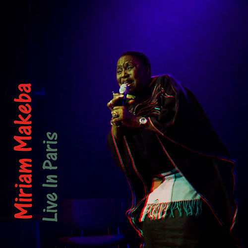 Play & Download Live In Paris by Miriam Makeba | Napster
