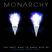 You Don't Want To Dance With Me (feat. Britt Love) by Monarchy
