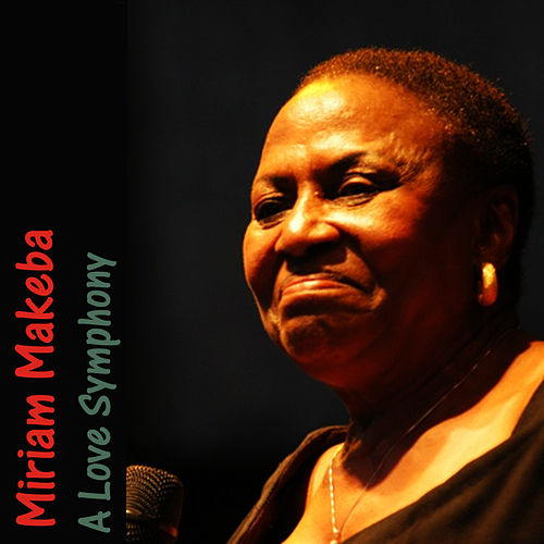 Play & Download A Love Symphony by Miriam Makeba | Napster