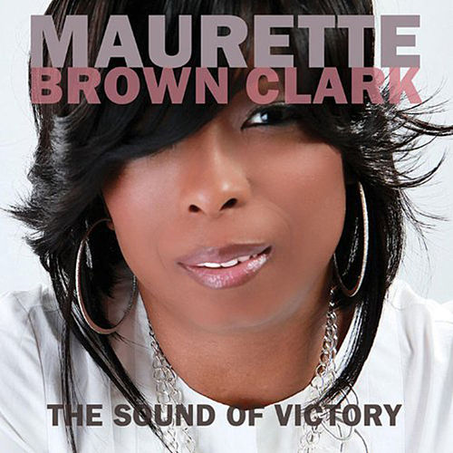 Play & Download The Sound Of Victory by Maurette Brown Clark | Napster