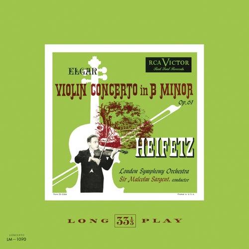 Play & Download Elgar: Violin Concerto in B Minor, Op. 61 by Jascha Heifetz | Napster