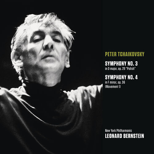 Play & Download Tchaikovsky: Symphony No. 3 in D major, op. 29 'Polish'; Symphony No. 4 in F minor, op. 36 (Movt. I) by Leonard Bernstein | Napster