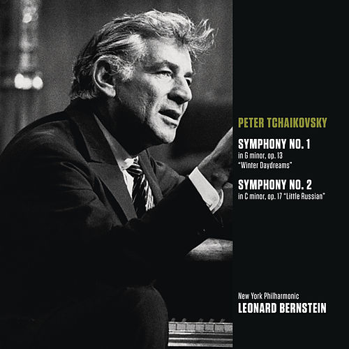 Tchaikovsky: Symphony No. 1 in G minor, op. 13 'Winter Daydreams'; Symphony No. 2 in C minor, op. 17 'Little Russian' by Leonard Bernstein