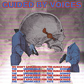 We Won't Apologize For The Human Race/The Unsinkable Fats Domino by Guided By Voices