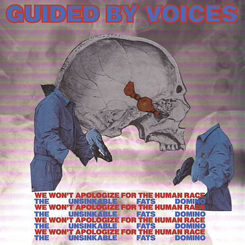Play & Download We Won't Apologize For The Human Race/The Unsinkable Fats Domino by Guided By Voices | Napster