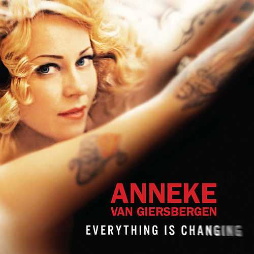 Play & Download Everything Is Changing by Anneke van Giersbergen | Napster