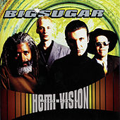 Play & Download Hemi-Vision by Big Sugar | Napster