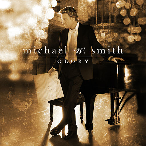 Glory by Michael W. Smith