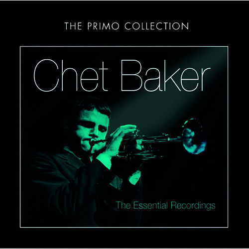 Essential Early Recordings by Chet Baker