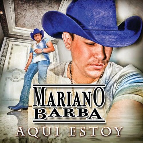 Play & Download Aqui Estoy by Mariano Barba | Napster
