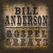 Play & Download Gospel Greats By Bill Anderson by Bill Anderson | Napster