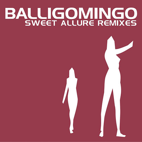 Play & Download Sweet Allure Remixes by Balligomingo | Napster