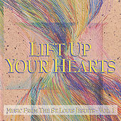 Lift Up Your Hearts - Vol. 1 by St. Louis Jesuits