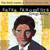 Kafka Fragments - György Kurtág by Tony Arnold