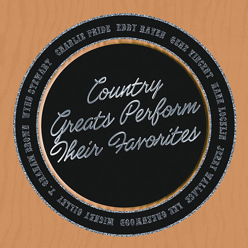 Country Greats Perform Their Favorites by Various Artists