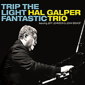 Play & Download Trip the Light Fantastic by Hal Galper | Napster