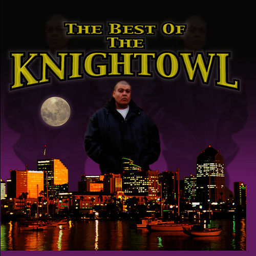 Play & Download The Best of Knightowl by Mr. Knightowl | Napster