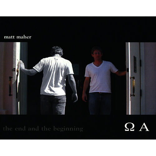 Play & Download The End and the Beginning by Matt Maher | Napster