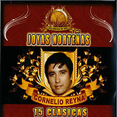 Play & Download 15 Clasicas by Cornelio Reyna | Napster