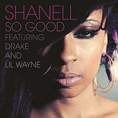 Play & Download So Good by Shanell aka SNL | Napster