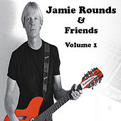 Play & Download Jamie Rounds & Friends, Vol. 1 by Various Artists | Napster