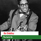 Play & Download The Early Bo by Bo Diddley | Napster