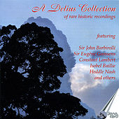 Play & Download A Delius Collection of Rare Historic Recordings by Various Artists | Napster