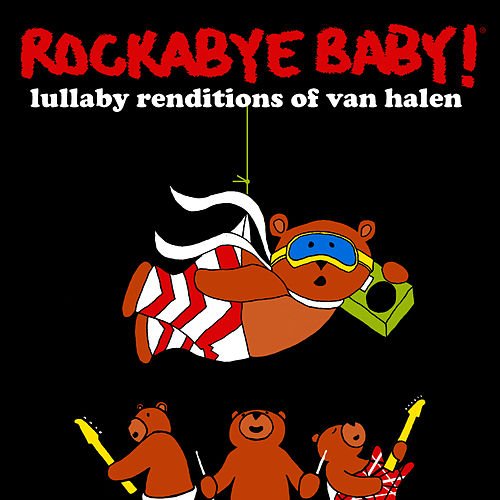 Play & Download Rockabye Baby! Lullaby Renditions of Van Halen by Rockabye Baby! | Napster