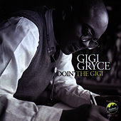 Play & Download Doin' the Gigi by Gigi Gryce | Napster