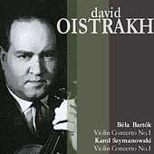Play & Download Bartók: Violin Concerto No. 1 - Szymanowski: Violin Concerto No. 1 by David Oistrakh | Napster
