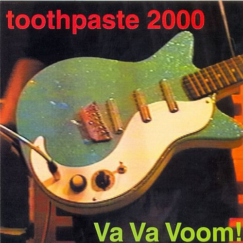 Va Va Voom! by Toothpaste 2000