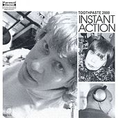 Instant Action by Toothpaste 2000