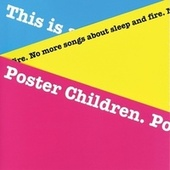 Play & Download No More Songs About Sleep And Fire by Poster Children | Napster