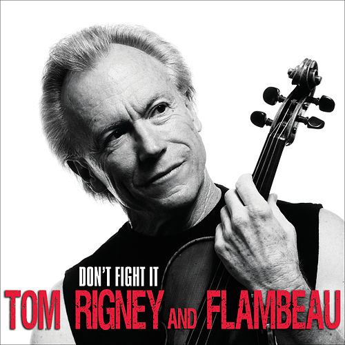 Play & Download Don't Fight It by Tom Rigney | Napster