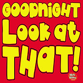 Play & Download Goodnight Look At That by Rick & Bubba | Napster
