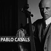 The Very Best of Pablo Casals by Pablo Casals