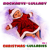 Christmas Lullabies Vol 1 by Rockabye Lullaby