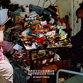 Play & Download So Many Things by Eddy Current Suppression Ring | Napster