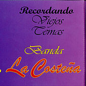 Play & Download Recordando Viejos Temas by Banda La Costena | Napster