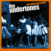 Play & Download Get What You Need by The Undertones | Napster