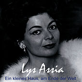 Play & Download Ein kleins Haus, an Ende der Welt by Lys Assia | Napster
