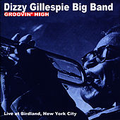 Play & Download Groovin' High by Dizzy Gillespie | Napster