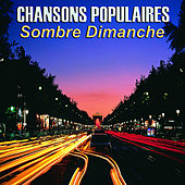 Play & Download Chansons Populaires - Sombre Dimanche by Various Artists | Napster