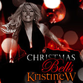 Play & Download Christmas Bells by Kristine W. | Napster