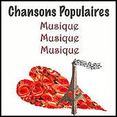 Play & Download Chansons Populaires - Musique, Musique, Musique by Various Artists | Napster