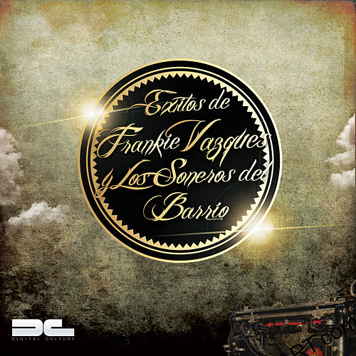 Play & Download Exitos de Frankie Vazquez y Los Soneros de Barrio by Frankie Vazquez | Napster