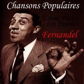 Play & Download Chansons Populaires - J'aime Toutes Les Femmes by Fernandel | Napster