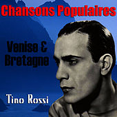 Play & Download Chansons Populaires - Venise & Bretagne by Tino Rossi | Napster