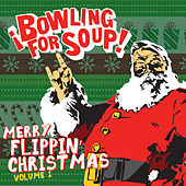 Play & Download Merry Flippin' Christmas Vol. 1 by Bowling For Soup | Napster